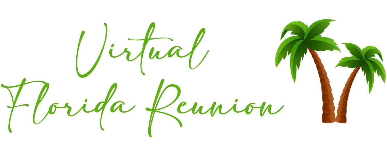 Virtual Florida Reunion